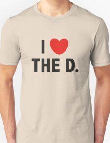 I Love The D. Unisex T-Shirt