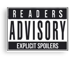 Readers Advisory Explicit Spoilers Canvas Print