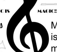 Music is magic all over Sticker