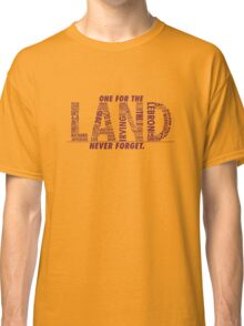 Never Forget - The Land Classic T-Shirt