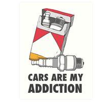 Cars are my addiction Art Print