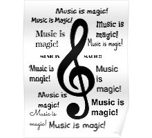 Music is magic all over Poster