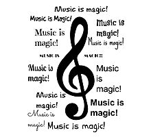 Music is magic all over Photographic Print