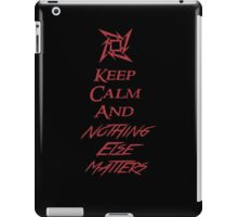 Keep Calm And Nothing Else Matters iPad Case/Skin