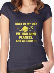 Back In My Day We Had Nine Planets And We Liked It! Women's Fitted Scoop T-Shirt