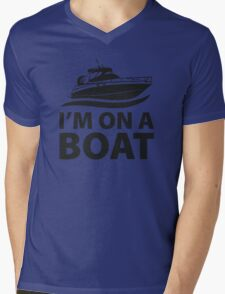 I'm On A Boat Mens V-Neck T-Shirt