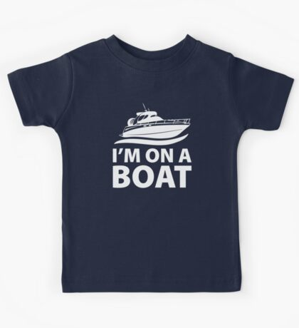 I'm On A Boat Kids Tee
