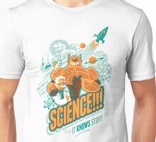 Science!!! It Knows Stuff! Unisex T-Shirt
