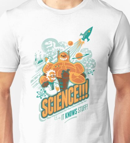 Science!!! It Knows Stuff! Unisex T-Shirt
