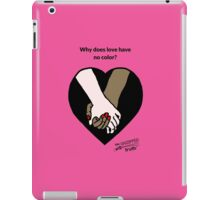 Why does love have no color? iPad Case/Skin
