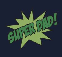 Super Dad! by DesignFactoryD
