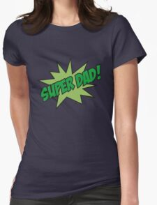 Super Dad! Womens Fitted T-Shirt
