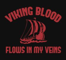 Viking Blood Flows In My Veins by DesignFactoryD