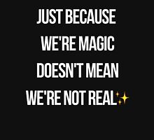 JUST BECAUSE WE'RE MAGIC... Women's Fitted V-Neck T-Shirt