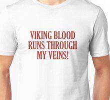 Viking Blood Runs Through My Veins Unisex T-Shirt