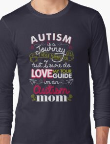 Autism Is A Journey I Never Planned For But I Love My Guide Long Sleeve T-Shirt