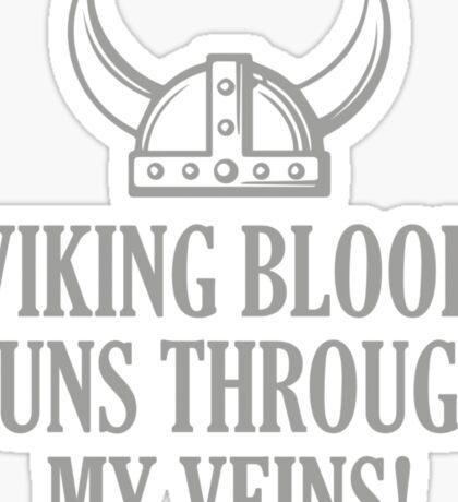 Viking Blood Runs Through My Veins Sticker