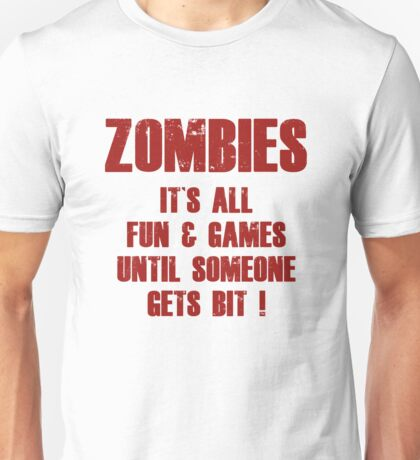 Zombies Fun And Games Unisex T-Shirt