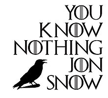 You know nothing, Jon Snow. Photographic Print