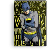 Who Needs Reasons When You've Got Hero? Metal Print