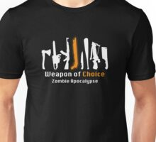 Weapon of Choice - Zombie Apocalypse Unisex T-Shirt