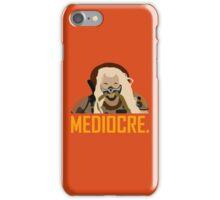 Mediocre. iPhone Case/Skin