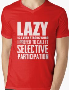 Lazy is a very strong word cool smart awesome funny t-shirt Mens V-Neck T-Shirt