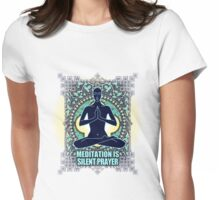 """MEDITATION IS """"SILENT PRAYER"""" Womens Fitted T-Shirt"""