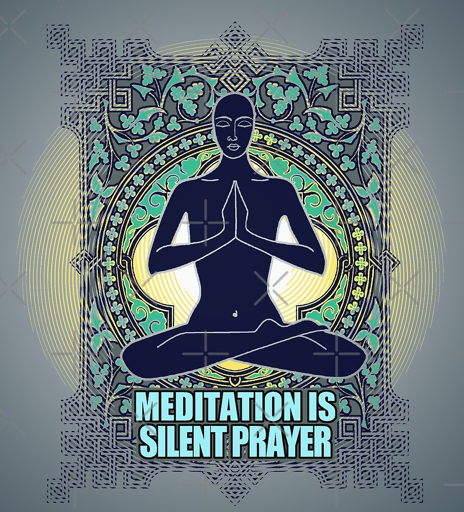 "MEDITATION IS ""SILENT PRAYER"" by ramanandr"