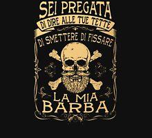 Smettere Di Fissare La Mia Barba Unisex T-Shirt