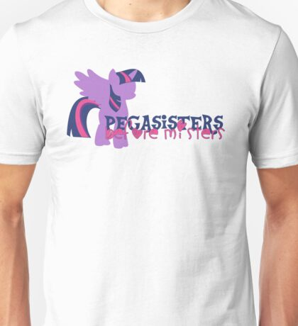 Pegasisters Before Misters Unisex T-Shirt