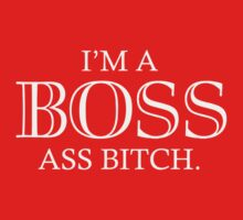 I'm A Boss Ass Bitch T-Shirt