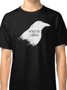 Winter Has Come Tee Classic T-Shirt