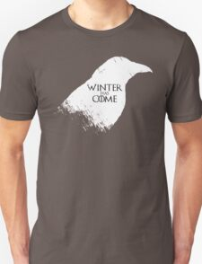 Winter Has Come Tee Unisex T-Shirt
