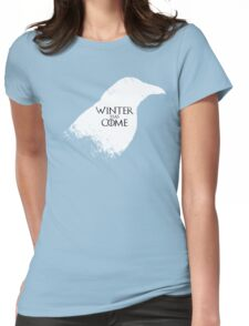 Winter Has Come Tee Womens Fitted T-Shirt