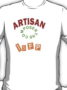 THE ISFP ARTISAN PERSONALITY T-Shirt