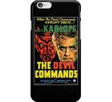 The Devil Commands iPhone Case/Skin
