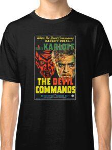 The Devil Commands Classic T-Shirt