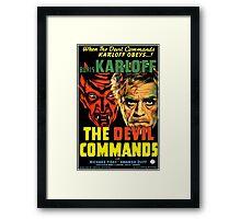 The Devil Commands Framed Print