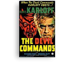 The Devil Commands Canvas Print