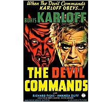 The Devil Commands Photographic Print