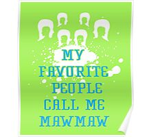 My favorite people call me mawmaw love mom funny t-shirt Poster