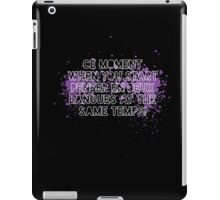 Ce moment when you start penser clever quotes funny t-shirt iPad Case/Skin
