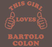 this girl loves bartolo colon Baby Tee