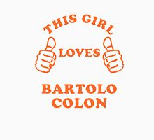 this girl loves bartolo colon Womens Fitted T-Shirt