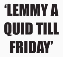 lemmy a quid till friday Kids Tee