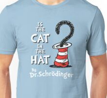 Is the Cat in the hat? Unisex T-Shirt