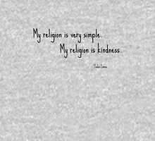 My religion is very simple. My religion is kindness. Unisex T-Shirt