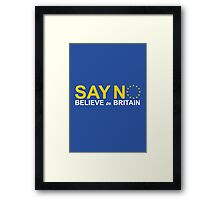 say no believe in britain  Framed Print