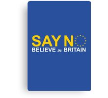 say no believe in britain  Canvas Print